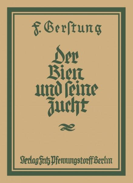 Ferdinand Gerstung, Der Bien und seine Zucht