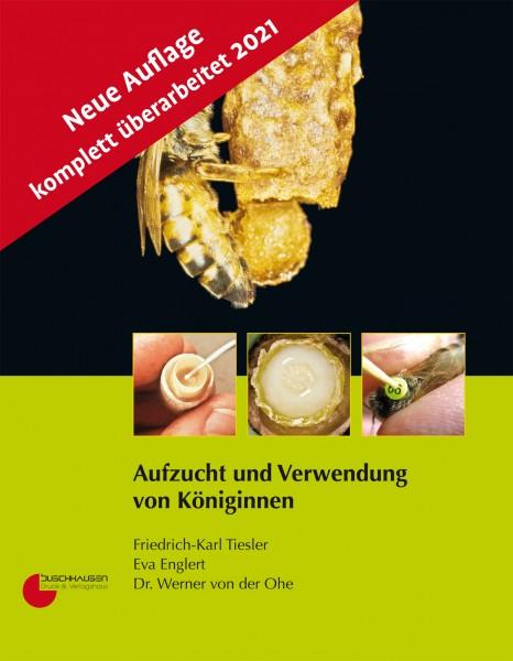 Aufzucht und Verwendung von Königinnen, Friedrich-Karl Tiesler, Eva Englert & Dr. Werner von der Ohe