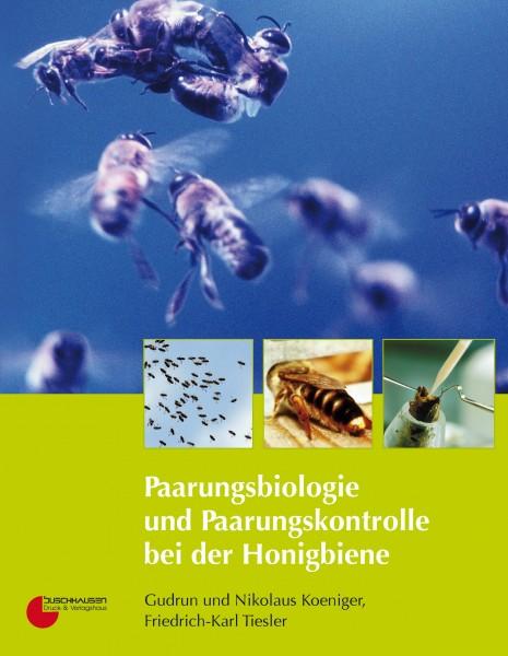 Paarungsbiologie und Paarungskontrolle bei der Honigbiene