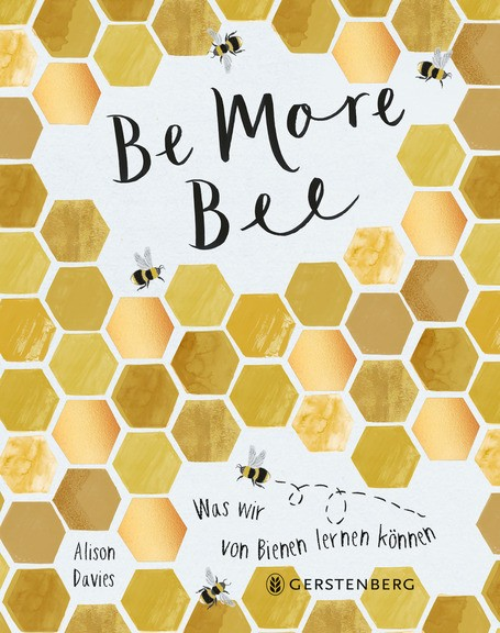Be More Bee - Was wir von Bienen lernen können