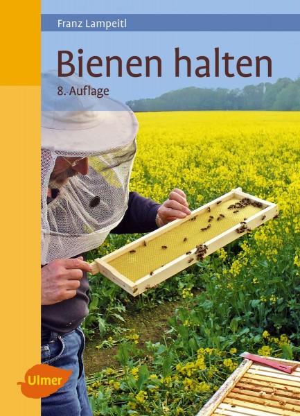 Bienen halten - Franz Lampeitl