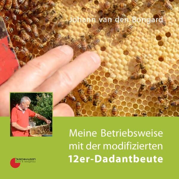 Johann van den Bongard - Meine Betriebsweise mit der modifizierten 12er-Dadantbeute