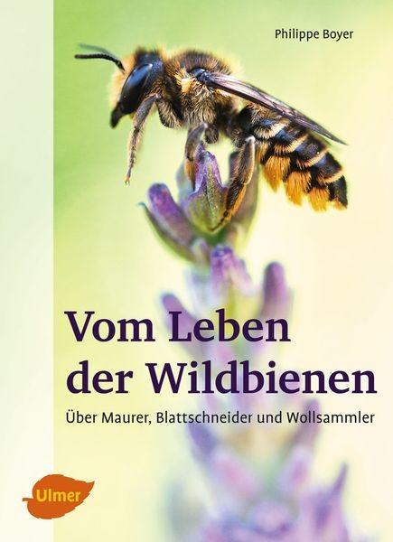 Vom Leben der Wildbienen, Philippe Boyer