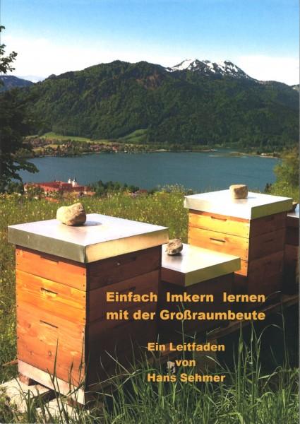 Einfach imkern lernen mit der Großraumbeute - Hans Sehmer